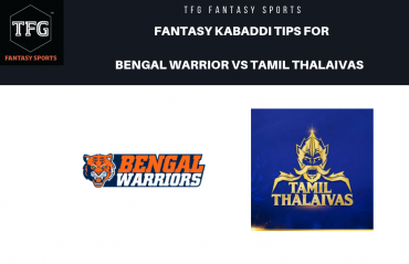 TFG Fantasy Sports: Dream11 Fantasy Kabaddi tips for Bengal Warriors vs Tamil Thalaivas -- PKL 2019