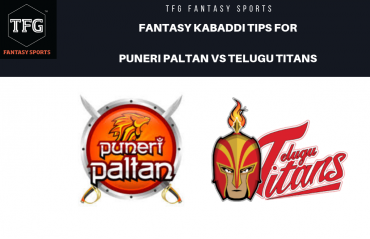 TFG Fantasy Sports: Dream11 Fantasy Kabaddi tips for Puneri Paltan vs Telugu Titans -- PKL 2019
