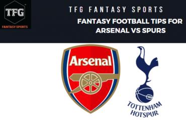 TFG Fantasy Sports: Dream11 Fantasy Football tips for Arsenal vs Tottenham Hotspur -- Premier League