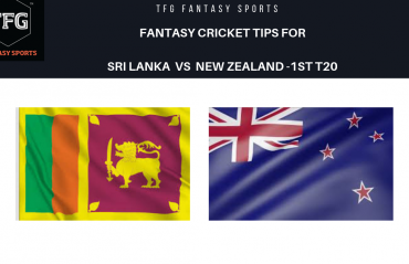 TFG Fantasy Sports: Dream11 Fantasy Cricket tips for Sri Lanka v New Zealand 1st T20
