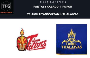 TFG Fantasy Sports: Dream11 tips Fantasy Kabaddi team for Telugu Titans vs Tamil Thalaivas -- PKL 2019