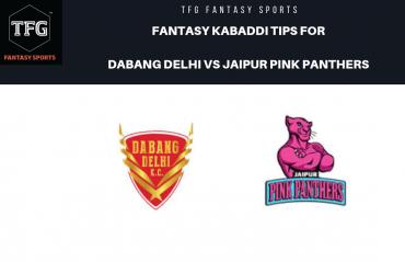 TFG Fantasy Sports: Dream 11 tips Fantasy Kabaddi tips for Dabang Delhi vs Jaipur Pink Panthers -- PKL 2019
