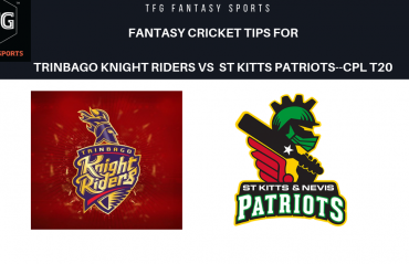 TFG Fantasy Sports: Dream11 Fantasy Cricket tips for Trinbago Knight Riders v St kitts Patriots- CPL T20