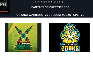 TFG Fantasy Sports: Dream11 Fantasy Cricket tips for Guyana Warriors v St Lucia Zouks --CPL T20