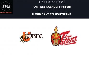 TFG Fantasy Sports: Dream 11 tips Fantasy Kabaddi team for U Mumba vs Telugu Titans -- PKL 2019