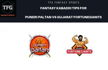 TFG Fantasy Sports: Dream 11 tips Fantasy Kabaddi tips for Puneri Paltan vs Gujarat FortuneGiants -- PKL 2019