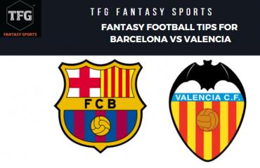TFG Fantasy Sports: Dream 11 Football tips for Barcelona vs Valencia -- La Liga