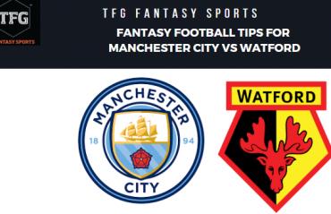 TFG Fantasy Sports: Dream 11 Football tips for Manchester City vs Watford -- Premier League