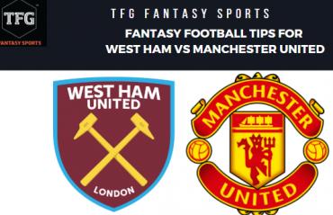 TFG Fantasy Sports: Dream 11 Football tips for West Ham vs Manchester United - Premier League