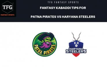 TFG Fantasy Sports: Dream 11 tips Fantasy Kabaddi tips for Patna Pirates vs Haryana Steelers --- PKL2019
