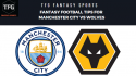 TFG Fantasy Sports: Dream 11 Football tips for Man. City vs Wolves -- Premier League