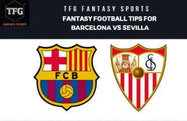 TFG Fantasy Sports: Dream 11 Football tips for Barcelona vs Sevilla -- La Liga