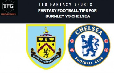 TFG Fantasy Sports: Fantasy Football tips for Burnley vs Chelsea -- Premier League