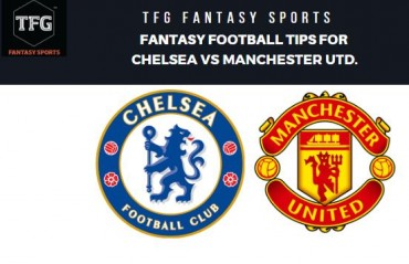 TFG Fantasy Sports: Dream 11 Football tips for Chelsea vs Manchester United - EFL Cup