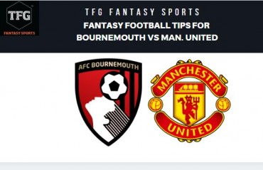 TFG Fantasy Sports: Dream 11 Football tips for Bournemouth vs Man. United - Premier League