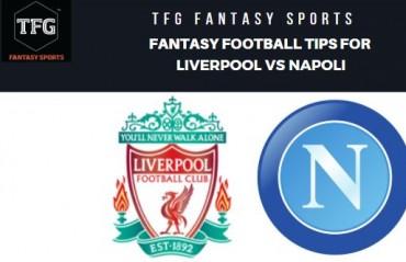 TFG Fantasy Sports: Dream 11 Football tips for Liverpool vs Napoli - UEFA Champions League