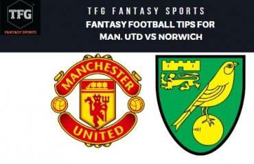 TFG Fantasy Sports: Dream 11 Football tips for Manchester Utd. vs Norwich - Premier League