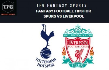 TFG Fantasy Sports: Dream 11 Football tips for Spurs vs Liverpool -- Premier League