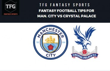 TFG Fantasy Sports: Dream 11 team tips for Manc. CIty vs Crystal Palace - Premier League