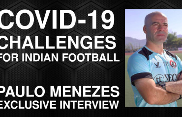 TFG Indian Football Roundup Episode 14 -- COVID-19 challenges, Paulo Menezes Interview