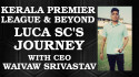 TFG Indian Football Roundup Ep 19 -- Luca SC - Kerala Premier League and Beyond