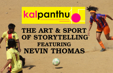 TFG Indian Football Roundup Ep 21 -- Kalpanthu, the Art & Sport of Storytelling