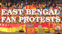 TFG Indian Football Roundup Ep 22: Bleeding for the Mother Club - East Bengal Fan Protests
