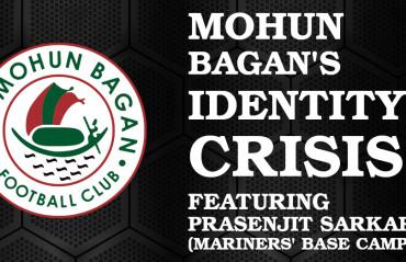 TFG Indian Football Roundup Ep 23 -- Mohun Bagan's Identity Crisis ft Prasenjit Sarkar (Mariners Base Camp)