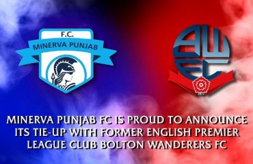 Minerva Punjab FC tie up with English Club Bolton Wanderers FC